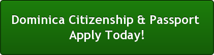 Dominica Citizenship & Passport   Apply Today!